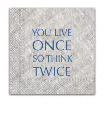 Everyday Napkin Designs - You Live Once Three-Ply Napkins 33x33 cm - 89789