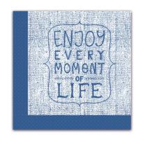 Everyday Napkin Designs - Enjoy Every Moment Three-Ply Napkins 33x33cm - 89790